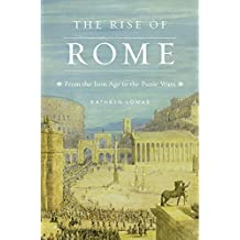 The Rise of Rome: From the Iron Age to the Punic Wars