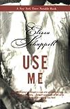 Use Me, Elissa Schappell, 0060959606