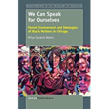 We Can Speak for Ourselves: Parent Involvement and Ideologies of Black Mothers in Chicago