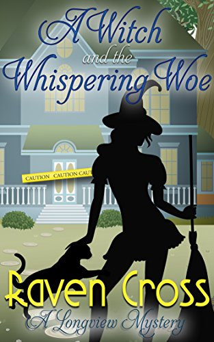 A Witch and The Whispering Woe (A Longview Mystery Book 1) ()