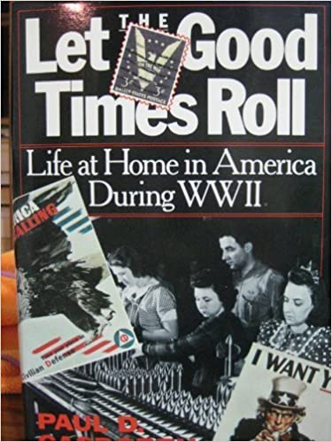 Let The Good Times Roll Life At Home In America During World War Ii