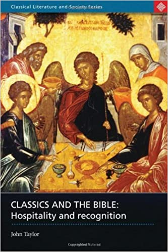 Book Classics and the Bible: Hospitality and Recognition (Classical Literature and Society) by John Taylor (2007-11-22)