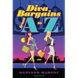 Diva Bargains From A to Z ~ Maryann Murphy