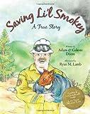 Saving Li'l Smokey, Adam Deem and Celeste Deem, 1440431582