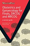 img - for Obstetrics and Gynaecology for Finals, DRCOG and MRCOG: A Revision Guide (MasterPass) book / textbook / text book