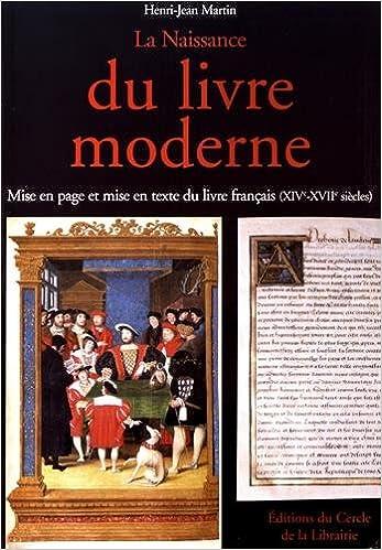 La Naissance Du Livre Moderne Mise En Page Et Mise En