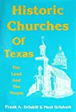 Historic Churches of Texas, Noel Grisham and Frank Driskill, 0890152675