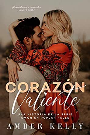 Corazón Valiente Amor En Poplar Falls Nº 1 Spanish Edition Ebook Kelly Amber Kindle Store