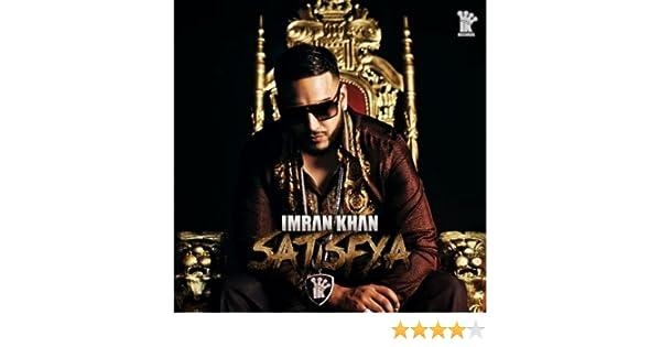 Satisfya By Imran Khan On Amazon Music Amazon Com