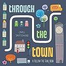 Through the Town: A Follow-the-Trail Book
