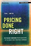 Pricing Done Right: The Pricing Framework Proven Successful by the World's Most Profitable Companies (Bloomberg Financial)