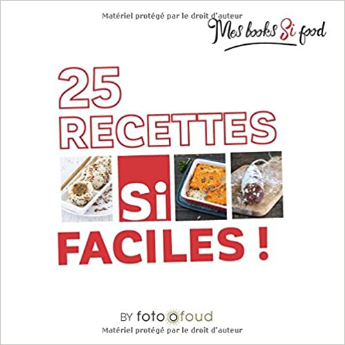 25 Recettes Si Faciles (Mes Books Si Food) (French Edition)