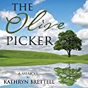 The Olive Picker: A Memoir Audiobook by Kathryn Brettell Narrated by Patricia Santomasso