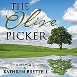 The Olive Picker: A Memoir | Kathryn Brettell