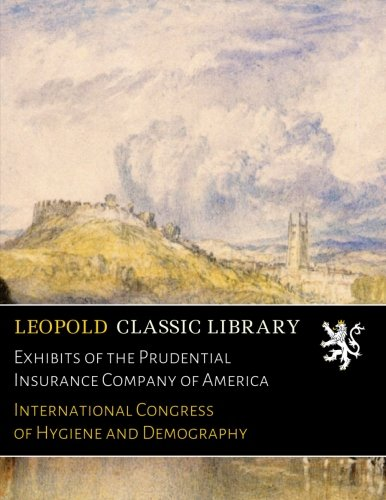 Download Exhibits of the Prudential Insurance Company of America pdf epub