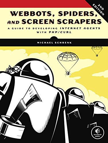 Webbots, Spiders, and Screen Scrapers: A Guide to Developing Internet Agents with PHP/CURL by Brand: No Starch Press