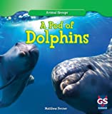 A Pod of Dolphins, Matthew Fenner, 1433982145