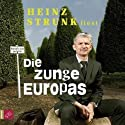 Die Zunge Europas Hörbuch von Heinz Strunk Gesprochen von: Heinz Strunk