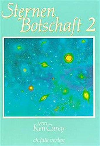 Sternenbotschaft, Bd.2, Das dritte Jahrtausend, Leben in der nachhistorischen Welt