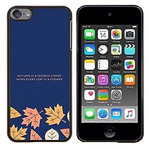 """Be-Star Único Patrón Plástico Duro Fundas Cover Cubre Hard Case Cover Para iPod Touch 6 ( La caída del otoño de texto minimalista Azul marino"""" )"""