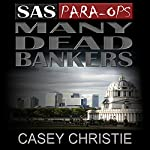 SAS Para-Ops Book #1: Many Dead Bankers | Casey Christie