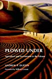 Plowed Under: Agriculture and Environment in the Palouse (Weyerhaeuser Environmental Books), Andrew P. Duffin, William Cronon, 0295990171