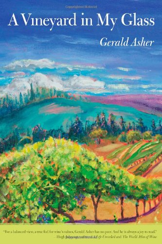 [PDF] A Vineyard in My Glass Free Download | Publisher : University of California Press | Category : Cooking & Food | ISBN 10 : 0520270339 | ISBN 13 : 9780520270336