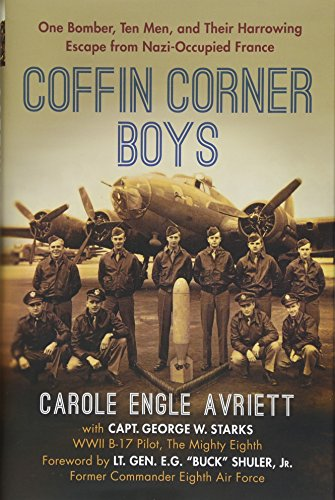 Coffin Corner Boys: One Bomber, Ten Men, and Their Harrowing Escape from Nazi-Occupied ()