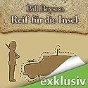Reif für die Insel: England für Anfänger und Fortgeschrittene Audiobook by Bill Bryson Narrated by Oliver Rohrbeck