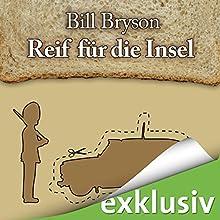 Reif für die Insel: England für Anfänger und Fortgeschrittene Hörbuch von Bill Bryson Gesprochen von: Oliver Rohrbeck