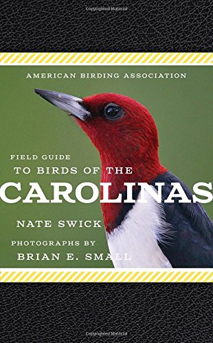 American Birding Association Field Guide to Birds of the Carolinas (American Birding Association State - Guide Carolinas Field