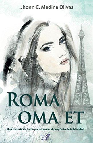 Roma oma et: Una historia de lucha por alcanzar el propósito de la felicidad