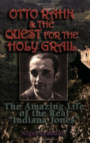 """Otto Rahn and the Quest for the Grail: The Amazing Life of the Real """"Indiana Jones"""""""