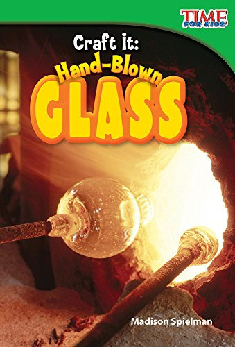 Craft It: Hand-Blown Glass (library bound) (TIME FOR KIDS Nonfiction Readers) by Shell Education