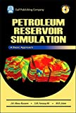Petroleum Reservoir Simulations: A Basic Approach (+ CD Companion)