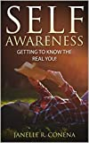 img - for Self-Awareness:Getting To Know The Real YOU (Self-Awareness, Manifestations, Self-Acceptance, Insecurity, Love, Know Yourself, Self-Esteem) book / textbook / text book