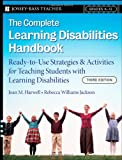 img - for The Complete Learning Disabilities Handbook: Ready-to-Use Strategies and Activities for Teaching Students with Learning Disabilities book / textbook / text book
