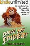 Shave My Spider! A six-month adventur...