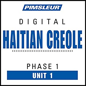 Haitian Creole Phase 1, Unit 01 Audiobook