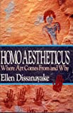 Homo Aestheticus : Where Art Comes from and Why, Dissanayake, Ellen, 0029078857
