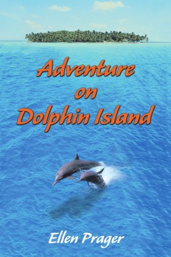 Adventure on Dolphin Island [Paperback] [2005] (Author) Ellen Prager
