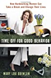 Time off for Good Behavior, Mary Lou Quinlan, 0767918312