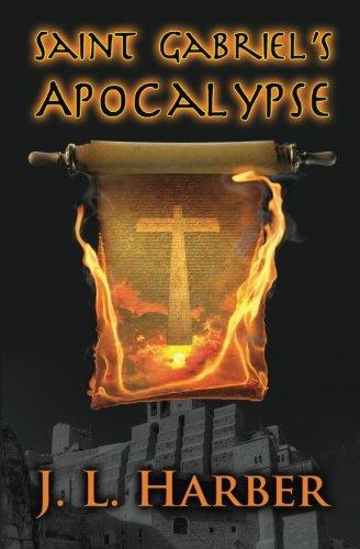 Saint Gabriels Apocalypse: A Stephen Saint Gabriel Adventure (Volume 4)