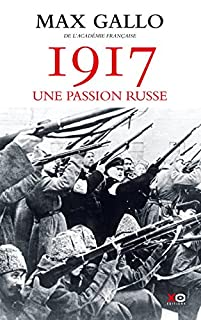 1917 : une passion russe, Gallo, Max