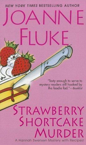 Strawberry Shortcake Murder by Joanne Fluke (Jan 29 2013)