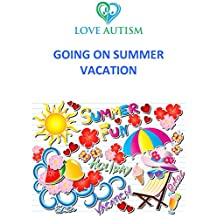 Going On A Summer Vacation (Summer Vacations Book 1)