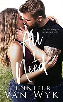 All I Need by [Van Wyk, Jennifer]