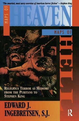 Maps of Heaven, Maps of Hell Religious Terror as Memory from the Puritans to Stephen King