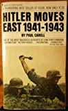 Hitler Moves East 1941-1943: The Nazi's Surprise Attack on the Russo-German Border