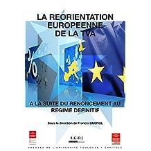 La réorientation européenne de la TVA à la suite du renoncement au régime définitif (Travaux de l'IFR)
